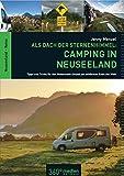 Als Dach der Sternenhimmel - Camping in Neuseeland - Tipps und Tricks für den Wohnmobil-Urlaub am schönsten Ende der Welt