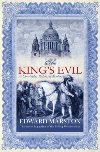 The King's Evil (Christopher Redmayne Book 1) by [Marston, Edward]