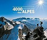 4000 des Alpes: Les plus belles courses d'alpinisme