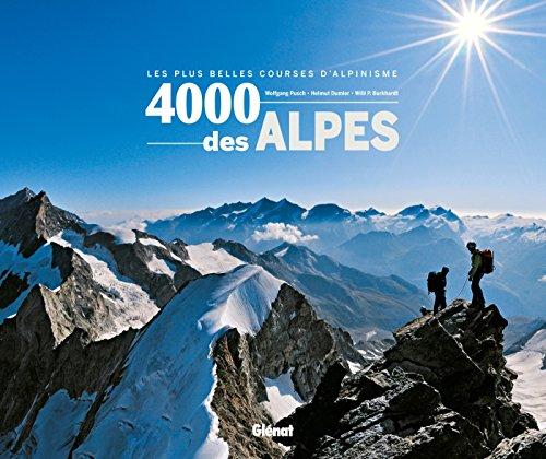 4000 des Alpes: Les plus belles courses d'alpinisme par Willi P. Burkhardt