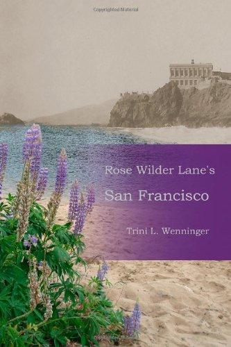 Rose Wilder Lane'S San Francisco