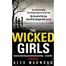 The Wicked Girls by Alex Marwood (2012-06-21)