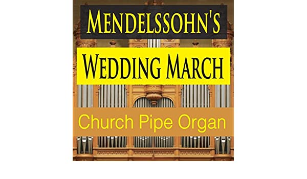 Mendelssohns Wedding March Church Pipe Organ Version George Winter Amazoncouk MP3 Downloads