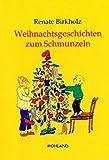 Weihnachtsgeschichten zum Schmunzeln - Renate Birkholz