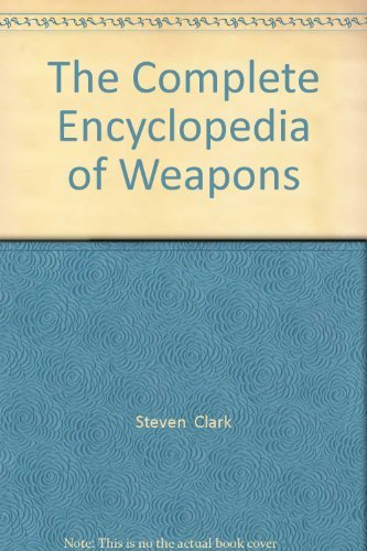 The Complete Encyclopedia of Weapons