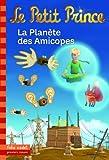 Le Petit Prince:La Planète des Amicopes