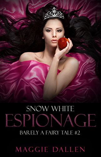 snow-white-espionage-barely-a-fairy-tale-book-2-english-edition