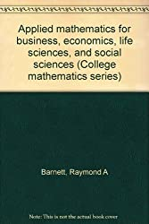 Applied mathematics for business, economics, life sciences, and social sciences (College mathematics series)