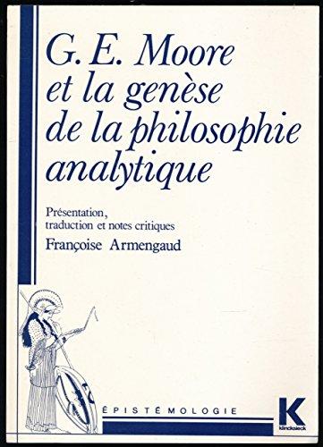 G.E. Moore et la genèse de la philosophie analytique (Épistemologie) par G. E Moore
