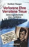 Verlorene Ehre - Verratene Treue. Zeitzeugenbericht eines Soldaten.