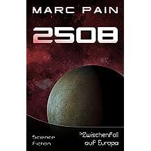 2508: Der Zwischenfall auf Europa (25XX: Eine SciFi-Saga 3)