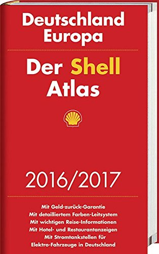 Der Shell Atlas 2016/2017 Deutschland 1:300 000, Europa 1:750 000 (Shell Atlanten)