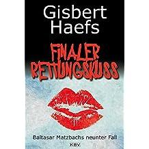 Finaler Rettungskuss: Baltasar Matzbachs neunter Fall