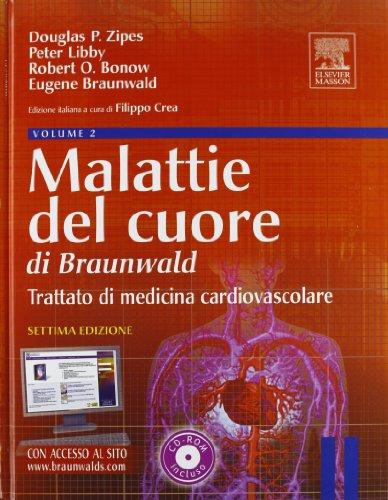 Malattie del cuore di Braunwald. Trattato di medicina cardiovascolare. Con