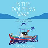 In The Dolphin's Wake: Cocktails, Calamities, and Caiques in the Greek Islands