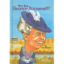 Who Was Eleanor Roosevelt? by Gare Thompson (2004-01-01)