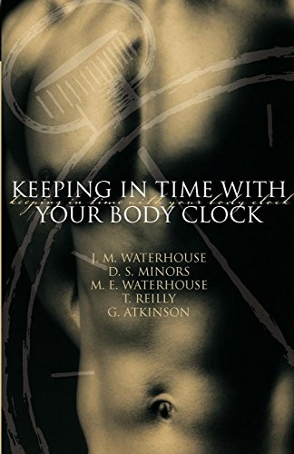Keeping in Time With Your Body Clock: A Guide to Maximising Your Mental and Physical Potential (Guide Body Clock)