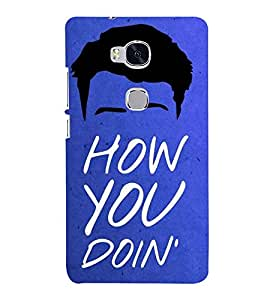How you Doing 3D Hard Polycarbonate Designer Back Case Cover for Huawei Honor 5X :: Huawei Honor X5 :: Huawei Honor GR5