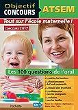 ATSEM - 100 questions/réponses pour l'oral 2017...