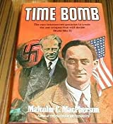 Time Bomb: Fermi, Heisenberg, and the Race for the Atomic Bomb by Malcolm C. MacPherson (1986) Gebundene Ausgabe