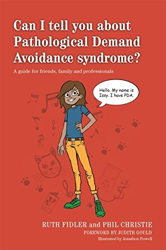 Can I tell you about Pathological Demand Avoidance Syndrome?: A guide for friends, family and profes: Written by Ruth Fidler, 2015 Edition, Publisher: Jessica Kinglsey Publishers [Paperback]