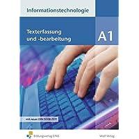 Informationstechnologie - Einzelbände: Modul A1: Texterfassung und -bearbeitung: Schülerbuch
