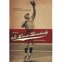 The St. Louis Baseball Reader: Saint Louis Baseball Reader