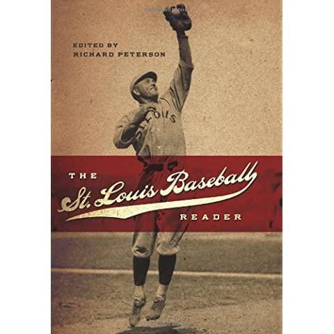 The St. Louis Baseball Reader (Sports and American Culture Series)
