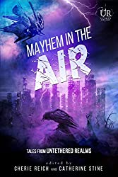 Mayhem in the Air (Elements of Untethered Realms Book 2)
