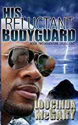 His Reluctant Bodyguard (Adventure Cruise Line) by Loucinda McGary (2013-10-14)