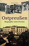Ostpreu?en: Biographie einer Provinz