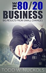 The 80/20 Business: BIG Results From SMALL Changes