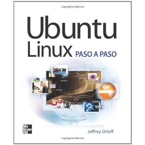 Ubuntu Linux Paso A Paso (Spanish Edition) by Orloff, Jeffrey (2009) Paperback