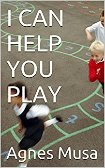 I CAN HELP YOU PLAY (I CAN READ SERIES Book 4) (English Edition) par [Musa, Agnes]