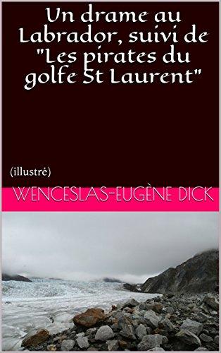 """Livres gratuits Un drame au Labrador, suivi de """"Les pirates du golfe St Laurent"""": (illustré) epub, pdf"""