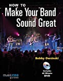 How to Make Your Band Sound Great (Music Pro Guides) - Bobby Owsinski