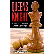 Queens Knight: 1.Nc3 and 1...Nc6 in Chess Openings (English Edition)