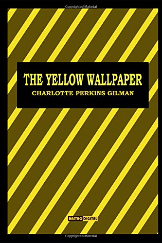 The Yellow Wallpaper: (Annotated)(Biography)