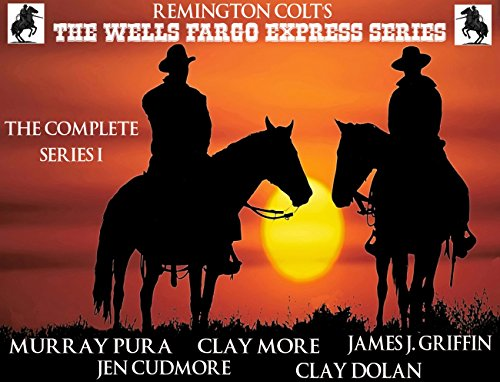 the-wells-fargo-express-series-remington-colt-the-complete-series-i-english-edition