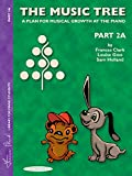 The Music Tree Student's Book: Part 2a -- A Plan for Musical Growth at the Piano (Frances Clark Library for Piano Students)