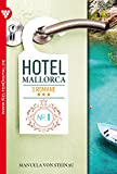 Hotel Mallorca 3 Romane 1 - Liebesroman: Sehnsüchte im heißen Sand (German Edition)