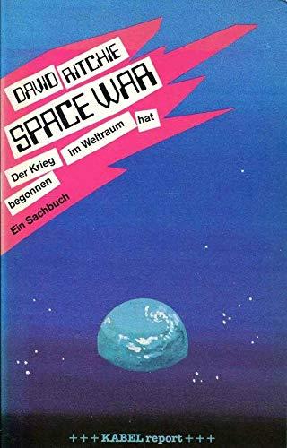 (Space War. Der Krieg im Weltraum hat begonnen)