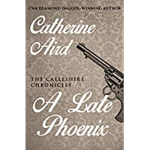 A Late Phoenix (The Calleshire Chronicles Book 4)