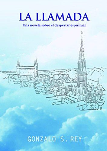 La Llamada: Una novela sobre el despertar espiritual por Gonzalo Simón Rey