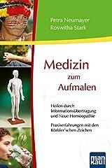 Medizin zum Aufmalen - Heilen durch Informationsübertragung und Neue Homöopathie / Praxiserfahrungen mit den Körbler'schen Zeichen Taschenbuch