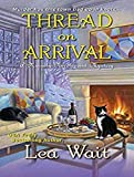 Thread on Arrival (Mainely Needlepoint Mystery, Band 8)