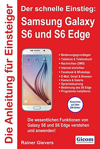 Preisvergleich Produktbild Die Anleitung für Einsteiger: Samsung Galaxy S6 und S6 Edge: Der schnelle Einstieg