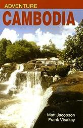 Adventure Cambodia: An Explorer's Travel Guide