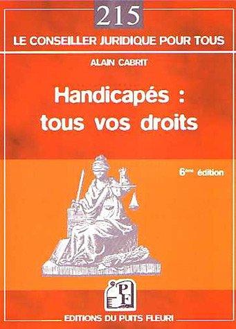 Handicapés : tous vos droits par Alain Cabrit