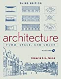 [Architecture: Form, Space, and Order] (By: Francis D. K. Ching) [published: August, 2007]